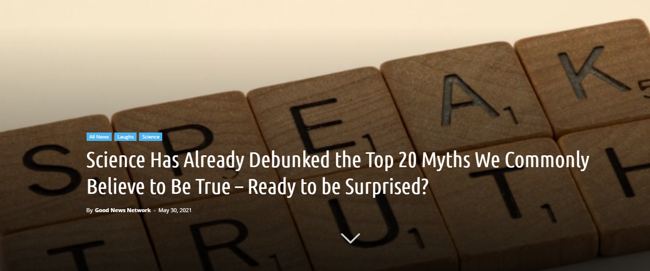 Science Has Already Debunked the Top 20 Myths We Commonly Believe to Be True – Ready to be Surprised?