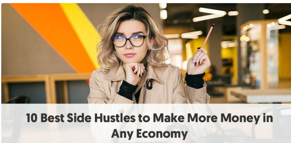 10 Best Side Hustles to Make More Money in Any Economy