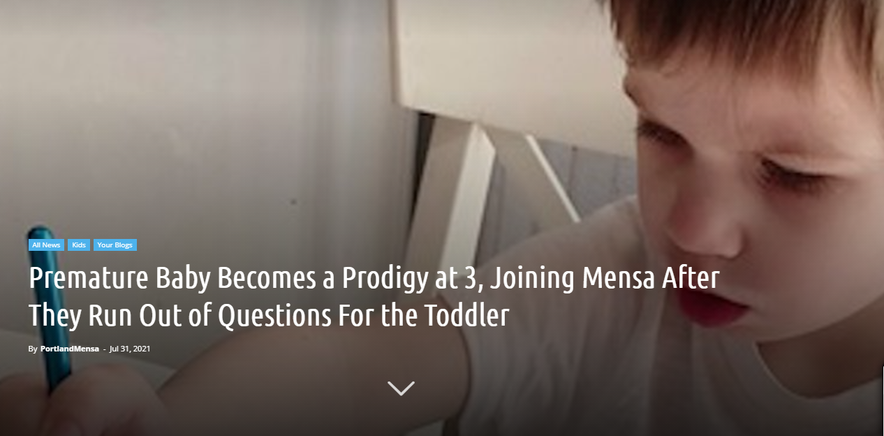 Premature Baby Becomes a Prodigy at 3, Joining Mensa After They Run Out of Questions For the Toddler
