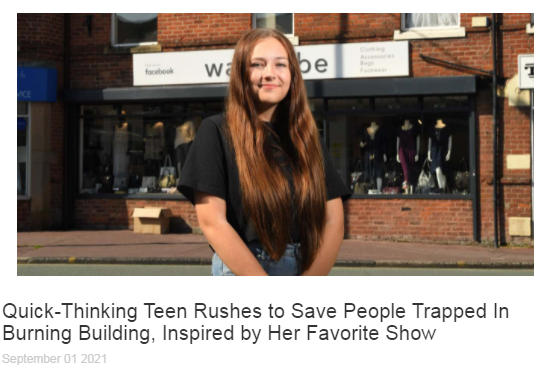 a very Quick-Thinking Teen Rushes to Save People Trapped In Burning Building, Inspired by Her Favorite Show