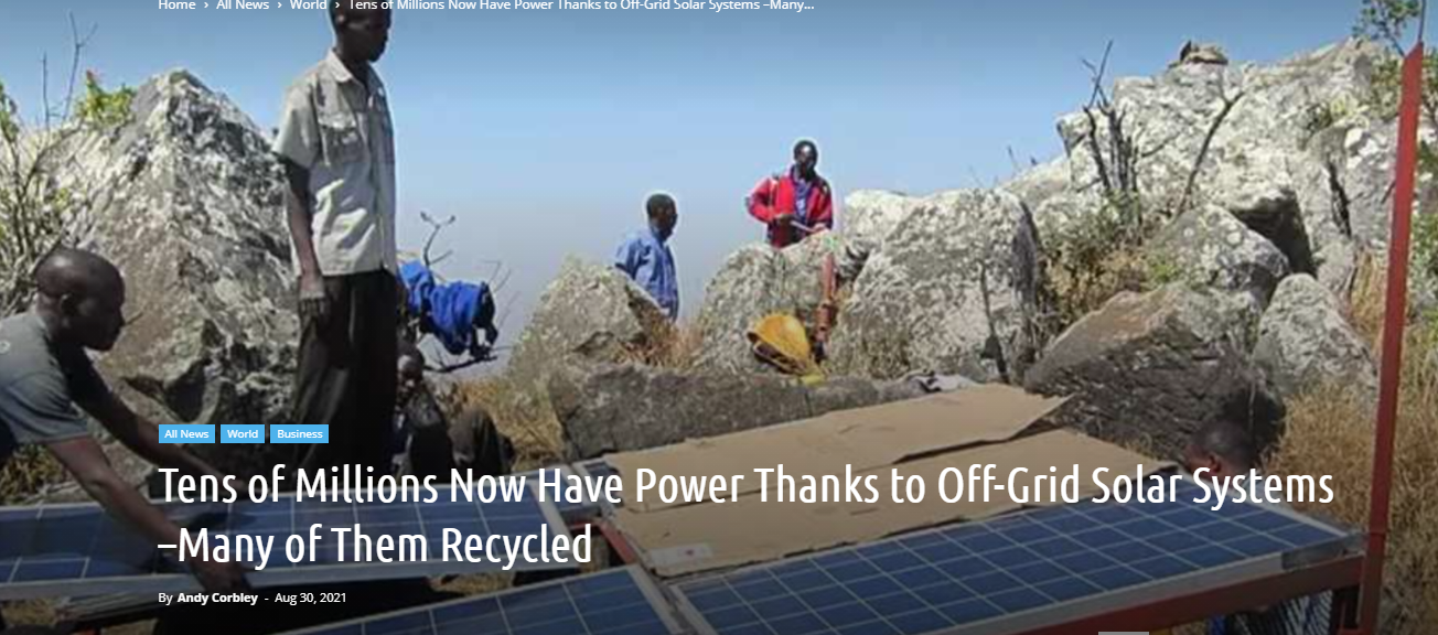 Tens of Millions Now Have Power Thanks to Off-Grid Solar Systems –Many of Them Recycled